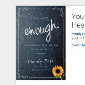 You Are Enough: Heartbreak, Healing, and Becoming